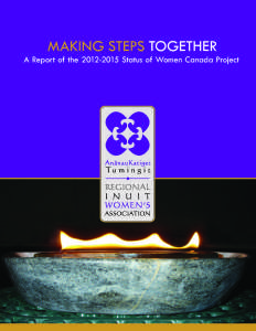 MAKING STEPS TOGETHER: A REPORT OF THE 2012-2015 STATUS OF WOMEN CANADA REPORT